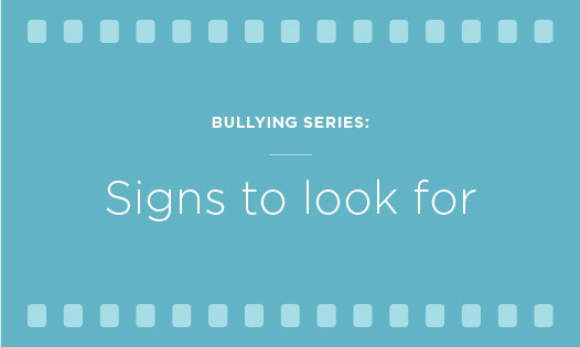 bullying series: signs to look for